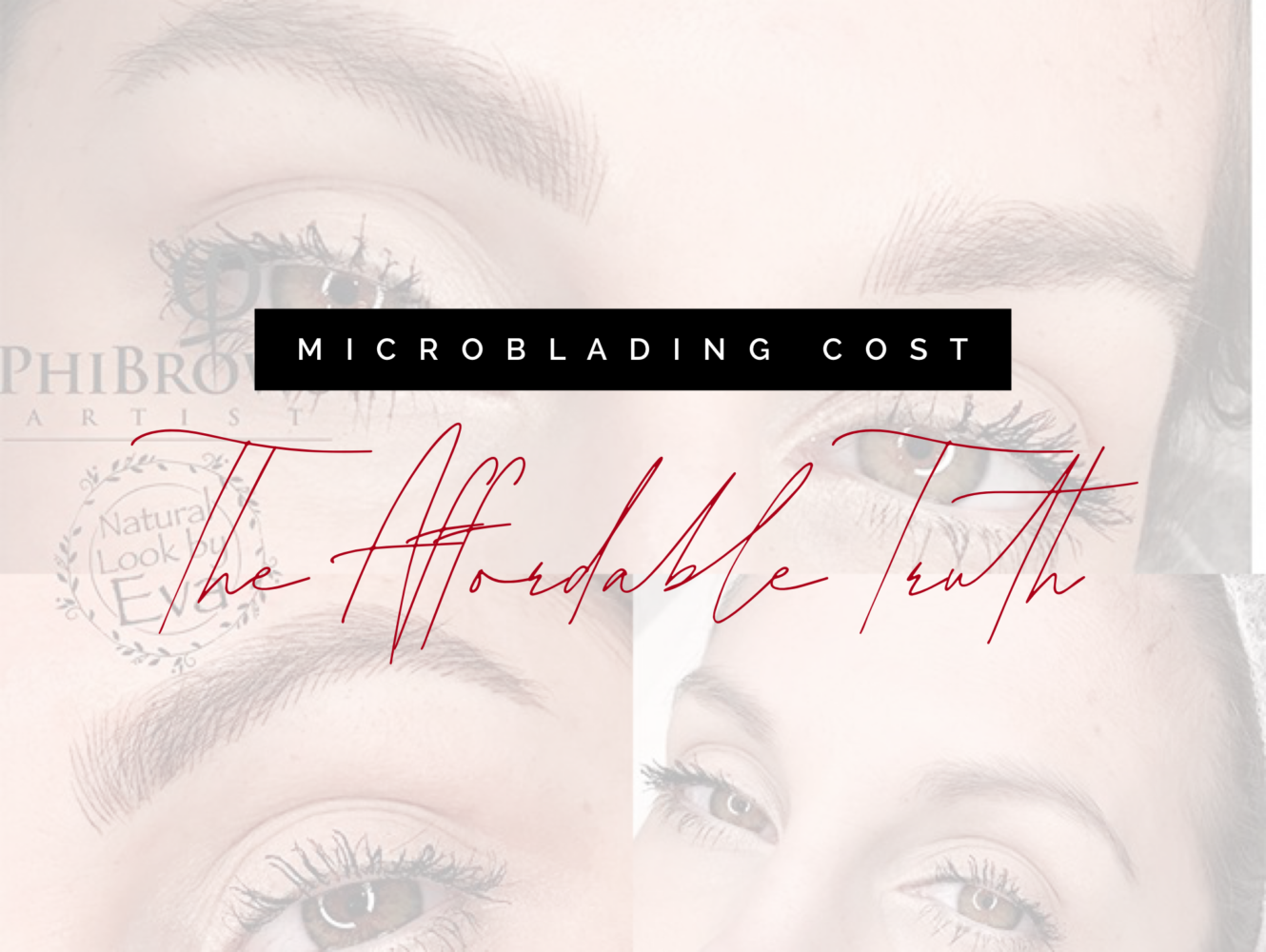 Microblading Cost: How Much, Is It Worth The Price & The